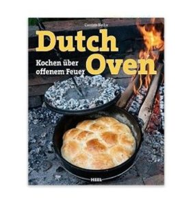 Dutch Oven Carsten Bothe, Dutch Oven Rezepte, Dutch Oven Kochbuch
